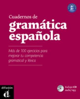 Cuadernos de gramatica espanola: Cuaderno de gramatica y ejercicios A1-B1