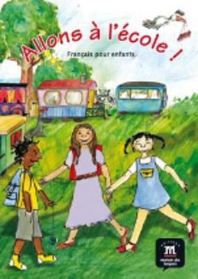 Allons a L'Ecole!: Livre De L'Eleve (Paperback)