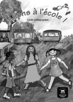 Allons a l'ecole!: Guide pedagogique (Paperback)