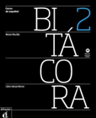 Bitacora: Libro del profesor 2 (A2) (Paperback)