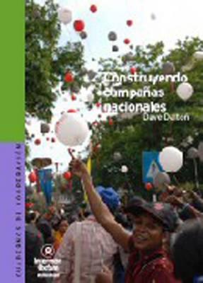 La Construccion De Campanas Nacionales: Cambio De Activistas, Alianzas, Y Como Sucede (Paperback)