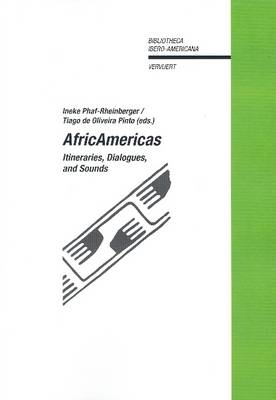Africamericas: Itineraries, Dialogues, and Sounds (Paperback)