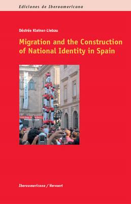 Migration and the Construction of National Identity in Spain (Paperback)
