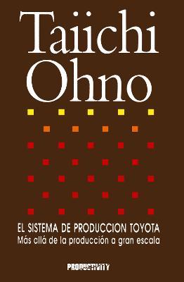 El Sistema de Produccion Toyota: Mas alla de la produccion a gran escala (Paperback)