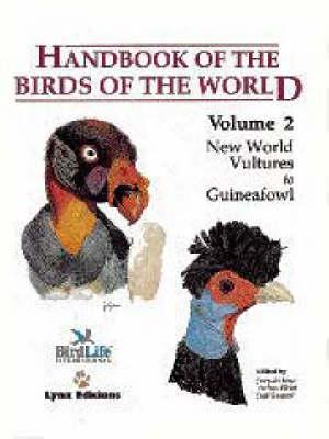 Handbook of the Birds of the World: New World Vultures to Guineafowl v. 2 - Handbook of the Birds of the World (Hardback)