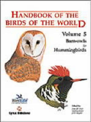 Handbook of the Birds of the World: Barn-owls to Hummingbirds v. 5 - Handbook of the Birds of the World (Hardback)