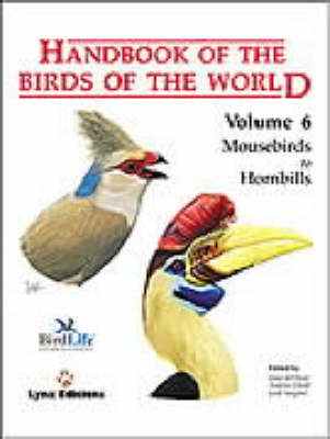 Handbook of the Birds of the World: Mousebirds to Hornbills v. 6 - Handbook of the Birds of the World (Hardback)