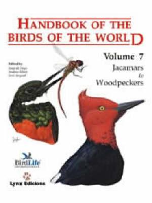 Handbook of the Birds of the World: Jacamars to Woodpeckers v. 7 - Handbook of the Birds of the World (Hardback)