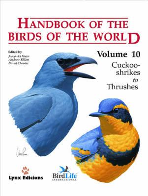 Handbook of the Birds of the World: Cuckoo-shrikes to Thrushes v. 10 - Handbook of the Birds of the World 10 (Hardback)