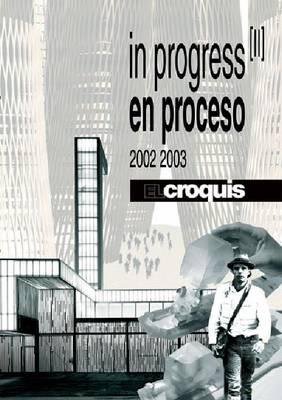 In Progress II 2002-2003: El Croquis 115/116+118 (Hardback)