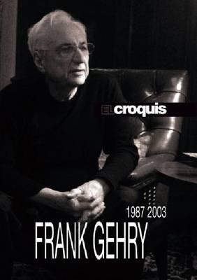 Frank Gehry 1987-2003: El Croquis 45+74/75+117 (Hardback)