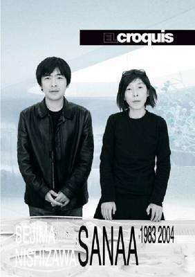 SANAA Sejima Nishizawa 1983-2004: El Croquis 77(I)+99+121/122 (Hardback)