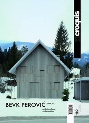 El Croquis 160: Bevk Perovic 2004-2012 Conditionalism (Paperback)