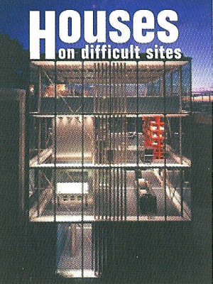 Houses on Difficult Sites - Architectural Design (Hardback)