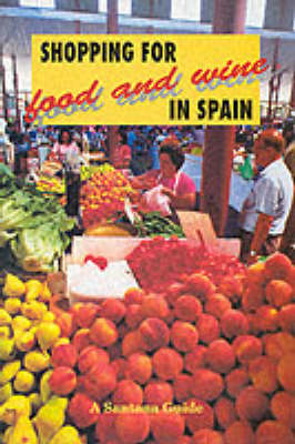 Shopping for Food and Wine in Spain (Paperback)