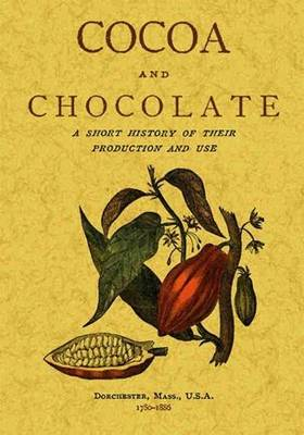 Cocoa and Chocolate: A Short History of Their Production (Paperback)