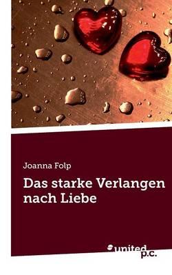 Das Starke Verlangen Nach Liebe (Paperback)