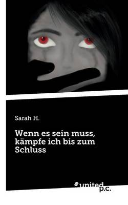 Wenn Es Sein Muss, Kampfe Ich Bis Zum Schluss (Paperback)