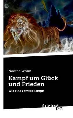 Kampf Um Gluck Und Frieden (Paperback)