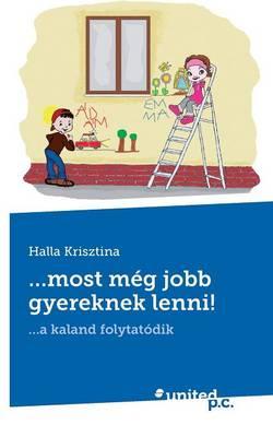 ...Most Meg Jobb Gyereknek Lenni! (Paperback)