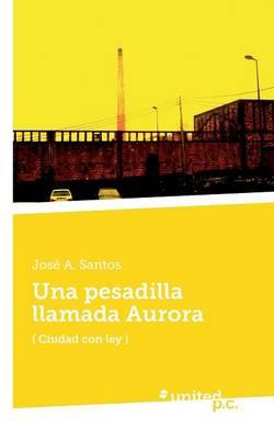 Una Pesadilla Llamada Aurora (Paperback)