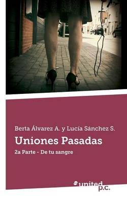 Uniones Pasadas (Paperback)