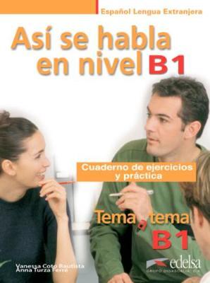 Tema a tema - Curso de conversacion: Asi se habla en nivel B1 - Cuaderno de (Paperback)