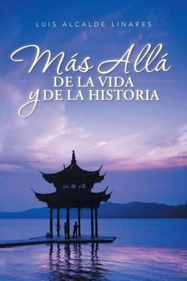 Mas Alla de La Vida y de La Historia (Paperback)