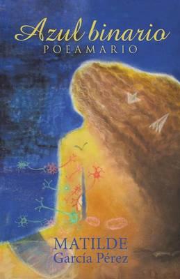 Azul Binario: Poeamario (Paperback)