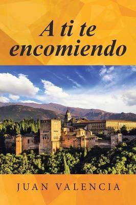 A Ti Te Encomiendo (Paperback)