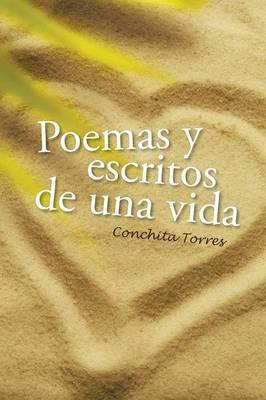 Poemas y Escritos de Una Vida (Paperback)