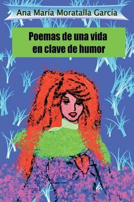 Poemas de Una Vida En Clave de Humor (Paperback)