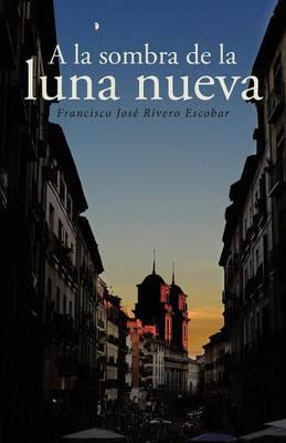 a la Sombra de la Luna Nueva (Paperback)