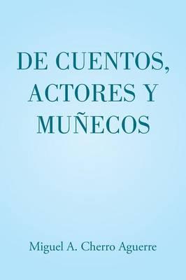 de Cuentos, Actores y Munecos (Paperback)