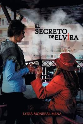El Secreto de Elvira: La Verdadera Vida Se Vive Cuando Se Producen Pequenos Cambios. (Paperback)