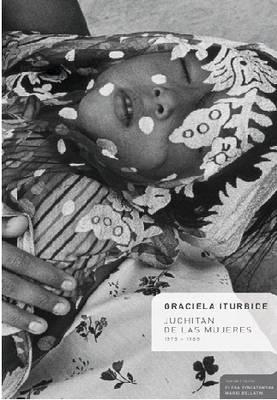 Juchitan De Las Mujeres: 1979-1989 (Hardback)