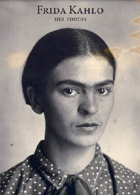 Frida Kahlo: Her Photos (Hardback)