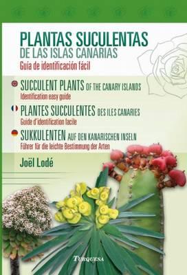 Succulent Plants of the Canary Islands / Plantas Suculentas de las Islas Canarias / Plantas Succulentes des Isles Canaries / Sukkulenten auf den Kanarischen Inseln (Paperback)