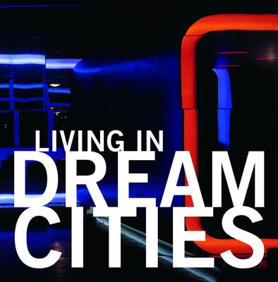 Living in Dream Cities (Paperback)