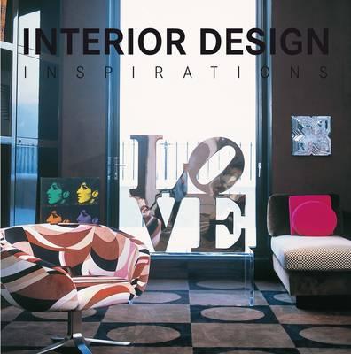 Interior Design Inspirations (Hardback)