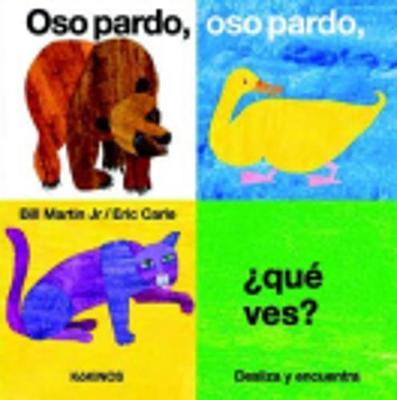 Eric Carle - Spanish: Oso Pardo, oso pardo, que ves? (Hardback)