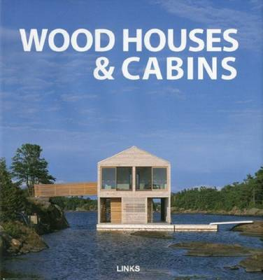 Wood Houses and Cabins (Hardback)