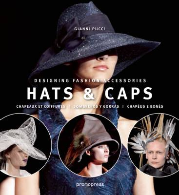 Hats and Caps: Designing Fashion Accessories (Paperback)