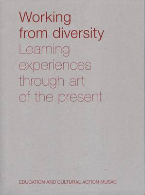 Working from Diversity: Learning Experiences Through Art of the Present (Paperback)