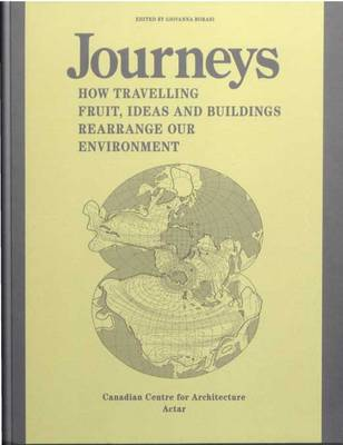 Journeys: How Travelling Fruit, Ideas and Buildings Rearrange Our Environment (Paperback)
