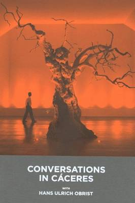 Conversations in Caceres with Hans Ulrich Obrist (Paperback)