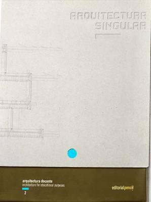 Singular Architecture 2: Architecture for Educational Purposes - Singular Architecture (Hardback)