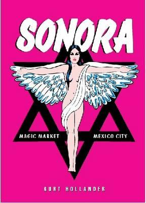Sonora: Magic Market. Mexico City (Paperback)