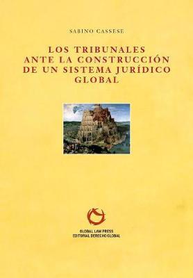 Los Tribunales Ante La Construcci n de Un Sistema Jur dico Global (Paperback)