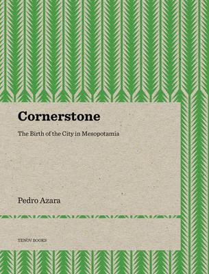 Cornerstone - The Birth of the City in Mesopotamia (Paperback)